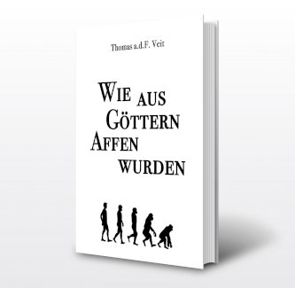Wie aus Götter Affen wurden (ebook) // How Gods became Monkeys (ebook)  - Gratisinserat.ch