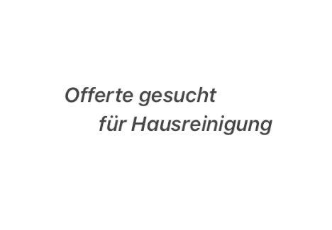Offerte für Hausreinigung gesucht - Gratisinserat.ch